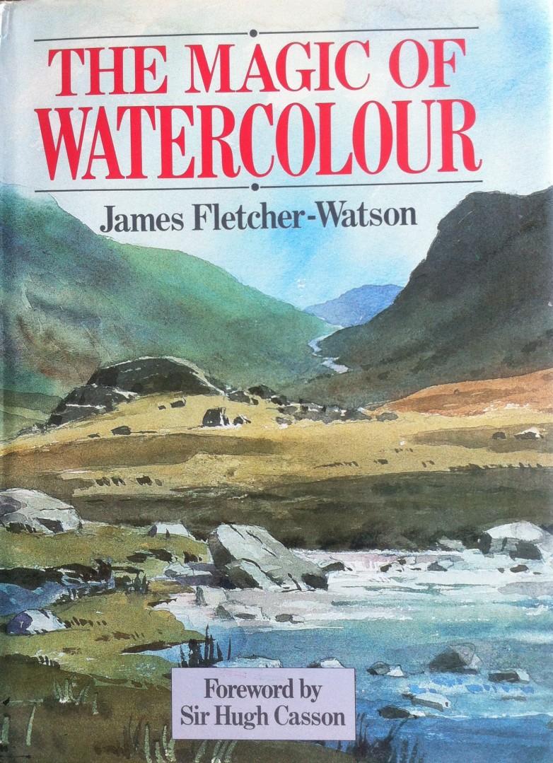 The Magic of Watercolour, James Fletcher-Watson